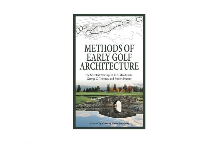 A photo of the book Methods of Early Golf Architecture with essays from Hunter, MacDonald and Thomas.