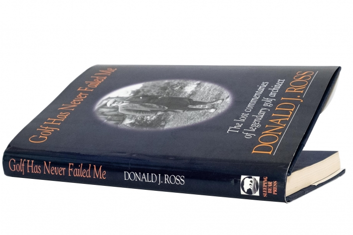 A photo of the cover of the book: Golf Has Never Failed Me featuring writings from Donald J Ross.