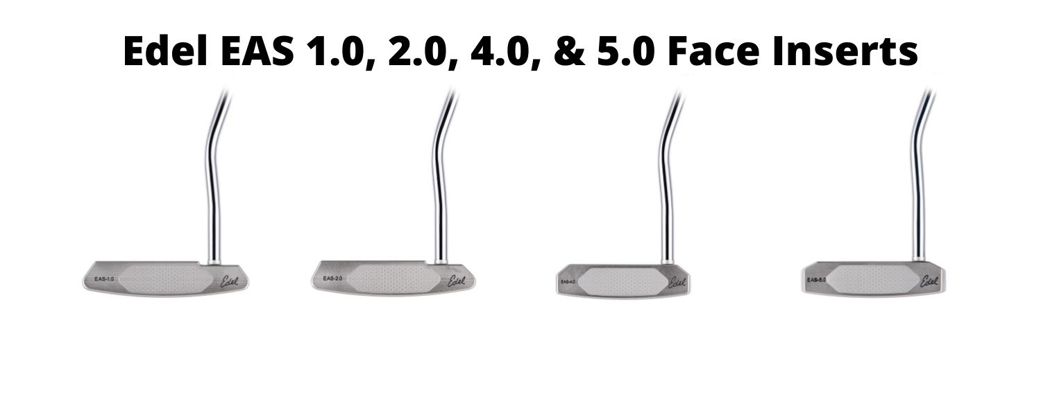 Putters Edel EAS 1.0 Edel EAS 2.0 Edel EAS 4.0 Edel EAS 5.0 Putter Face Inserts